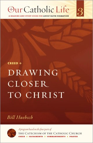 Drawing Closer to Christ: Our Catholic Life Book 3