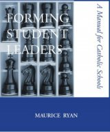 Forming Student Leaders A Manual for Catholic Schools