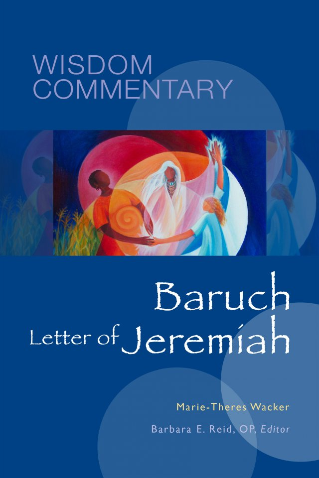 Baruch and the Letter of Jeremiah  Wisdom Commentary Series