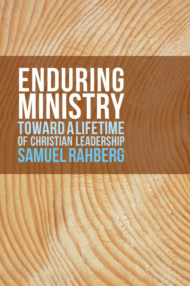 Enduring Ministry: Toward a Lifetime of Christian Leadership