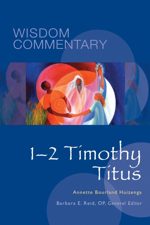 1–2 Timothy, Titus: Wisdom Commentary Series