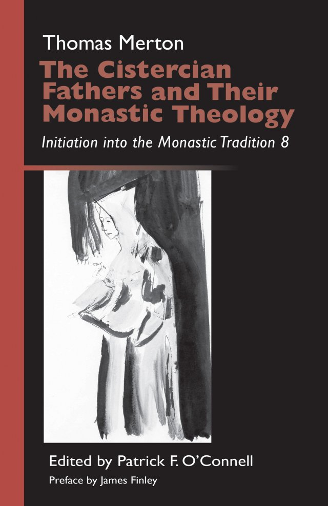 Cistercian Fathers and Their Monastic Theology: Initiation into the Monastic Tradition Volume 8