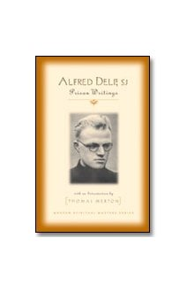 Alfred Delp, S. J. : Prison Writings