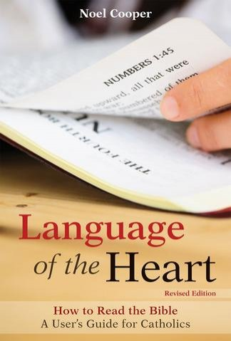 Language of the Heart Revised Edition: How to Read the Bible A User's Guide for Catholics