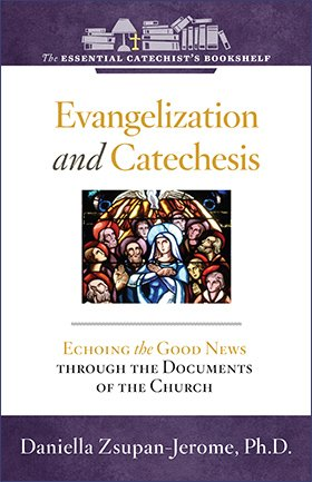 ECB 9: Evangelization and Catechesis: Echoing the Good News Through the Documents of the Church Essential Catechist's Bookshelf
