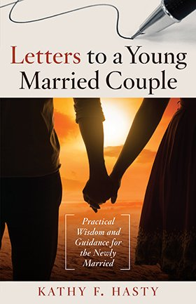 Letters to A Young Married Couple – Practical Wisdom and Guidance for the Newly Married