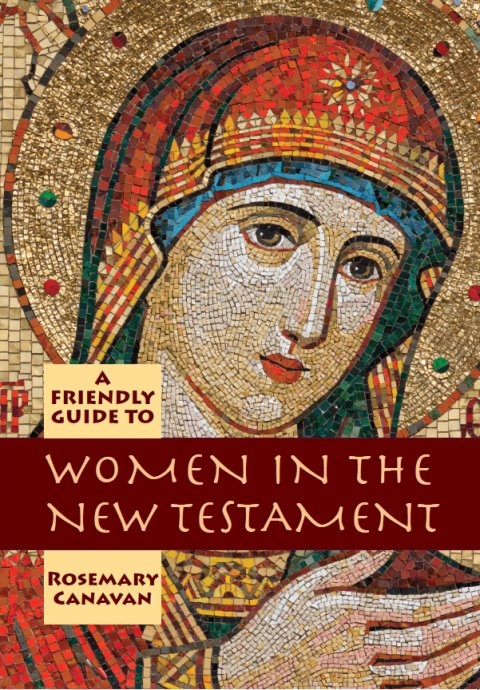 Friendly Guide to Women in the New Testament