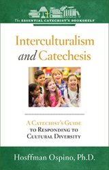 ECB 10: Interculturalism and Catechesis: A Catechist's Guide to Responding the Cultural Diversity Essential Catechist's bookshelf