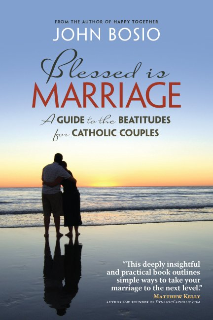 Blessed is Marriage: A guide to the Beatitudes for Married Couples