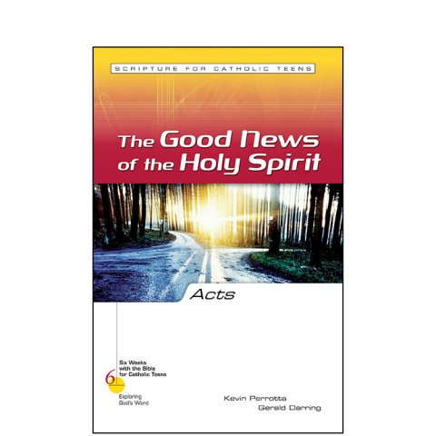 Acts: The Good News of the Holy Spirit - Six Weeks with the Bible for Catholic Teens: Exploring God's Word