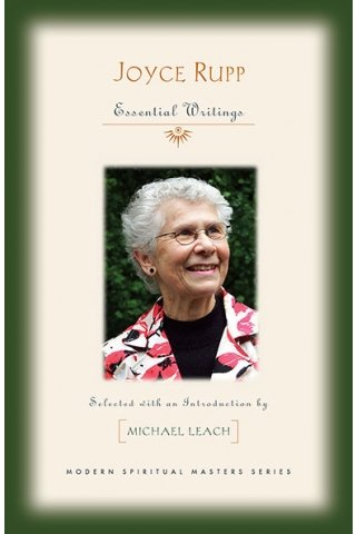 Joyce Rupp: Essential Writings Modern Spiritual Masters Series