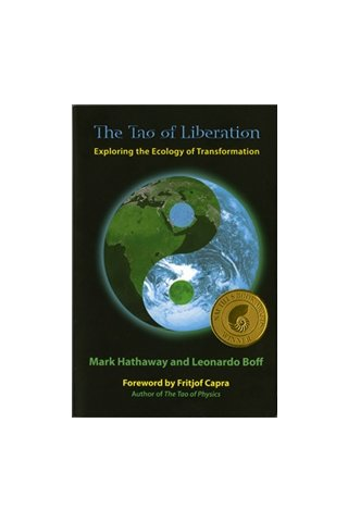 Tao of Liberation: Exploring the Ecology of Transformation - Ecology and Justice Series