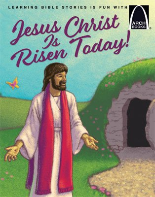 Arch Book: Jesus Christ Is Risen Today!