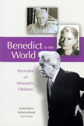 Benedict In The World: Portraits of Monastic Oblates