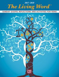Living Word 2017 - 2018: Sunday Gospel Reflections and Activities for Teens