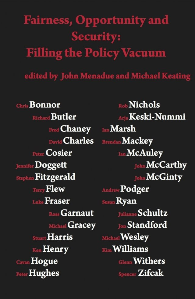 Fairness, opportunity and security: filling the policy vacuum (HARDBACK)