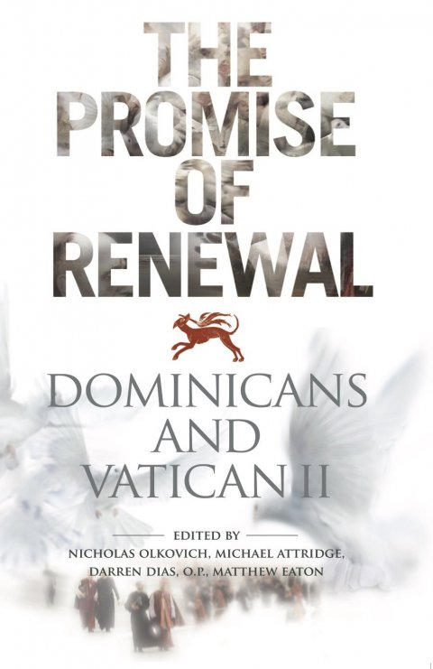 Promise of Renewal: Dominicans and Vatican II (paperback)