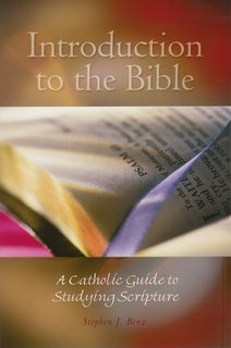 Introduction to the Bible : A Catholic Guide to Studying Scripture