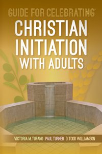 Guide for Celebrating Christian Initiation with Adults