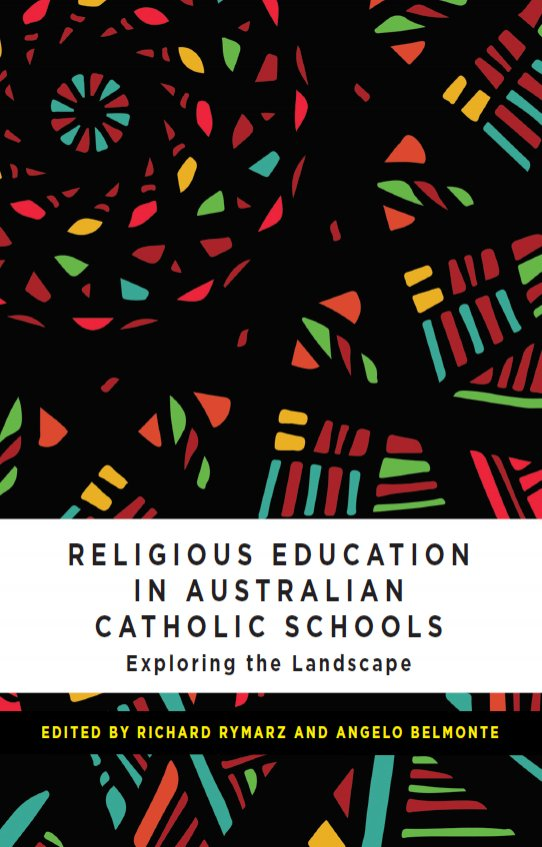 Religious Education in Australian Catholic Schools: Exploring the Landscape