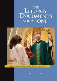 Liturgy Documents, Volume One: Fifth Edition: Essential Documents for Parish Worship