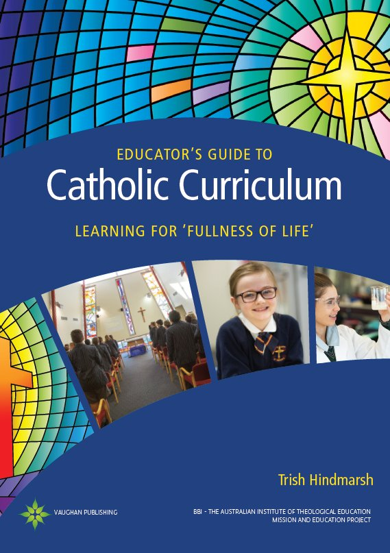 Educator's Guide to Catholic Curriculum:  Learning for Fullness of Life