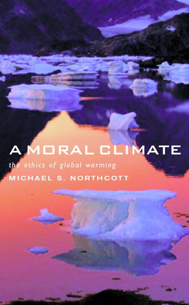 A Moral Climate The Ethics of Global Warming