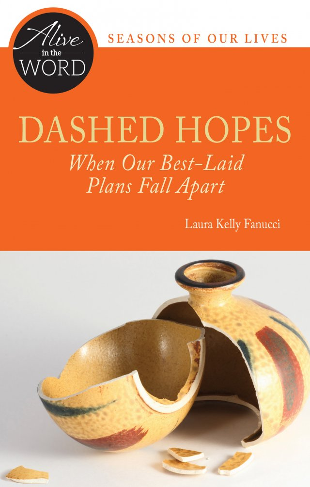 Dashed Hopes, when our best-laid plans fall apart - Alive in the Word: Seasons of our lives