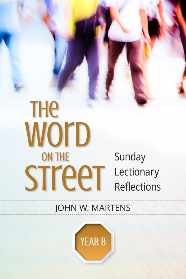 Word on the Street Year B: Sunday Lectionary Reflections