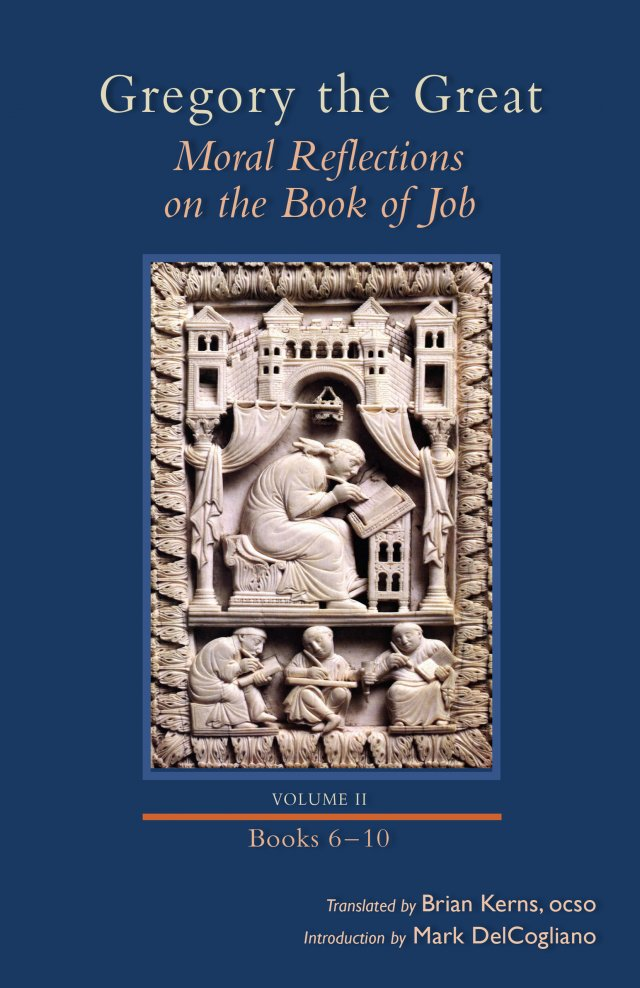 Gregory the Great Moral Reflections on the Book of Job, Volume 2 (Books 6-10) Cistercian Studies Series