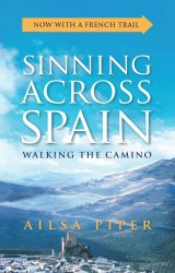Sinning Across Spain: Walking the Camino (updated edition)