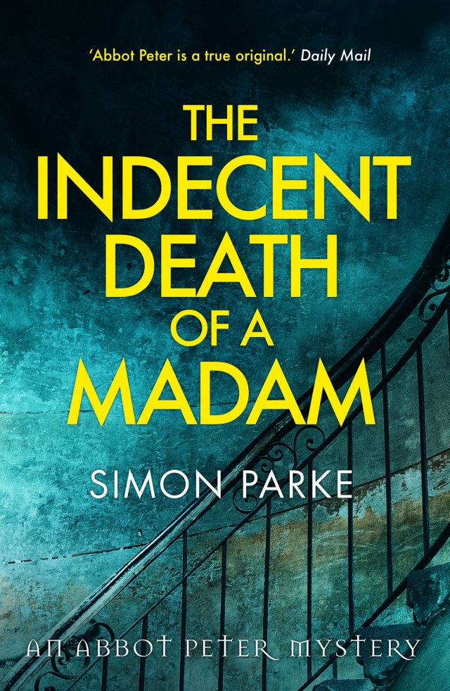 Indecent Death of a Madam - An Abbot Peter Mystery