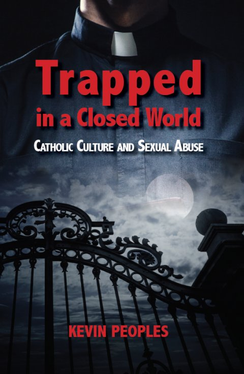Trapped In a Closed World: Catholic Culture and Sexual Abuse