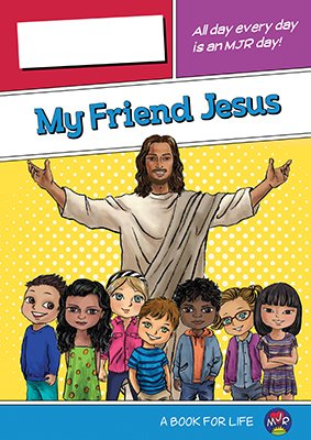 My Friend Jesus: Make Jesus Real Prep to Grade 2