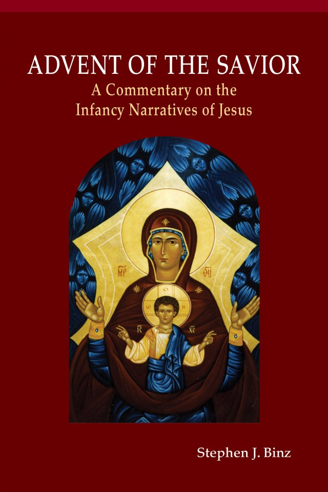 Advent of the Savior: A Commentary on the Infancy Narratives of Jesus