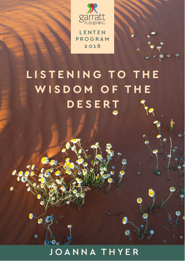 Listening to the Wisdom of the Desert: Garratt Lenten Program Year B