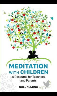 Meditation with Children: A Resource for Teachers and Parents