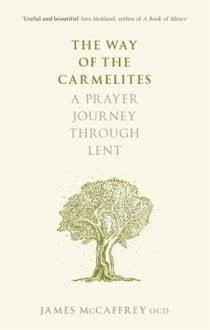 Way of the Carmelites: A Prayer Journey Through Lent