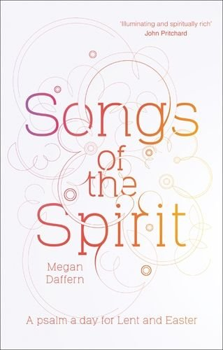 Songs of the Spirit: A Psalm A Day For Lent And Easter