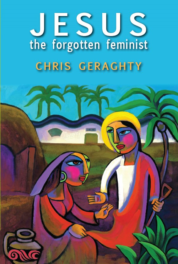 Jesus the Forgotten Feminist