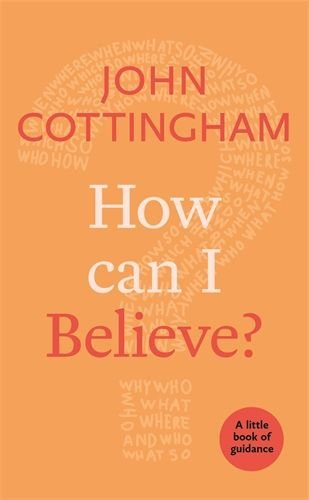 How Can I Believe? A Little Book Of Guidance