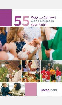 55 Ways to Connect with Families in Your Parish