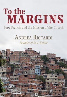 To the Margins: Pope Francis and the Mission of the Church