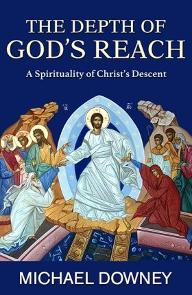 Depth of God's Reach: A Spirituality of Christ's Descent