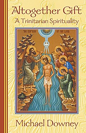 Altogether Gift : A Trinitarian Spirituality