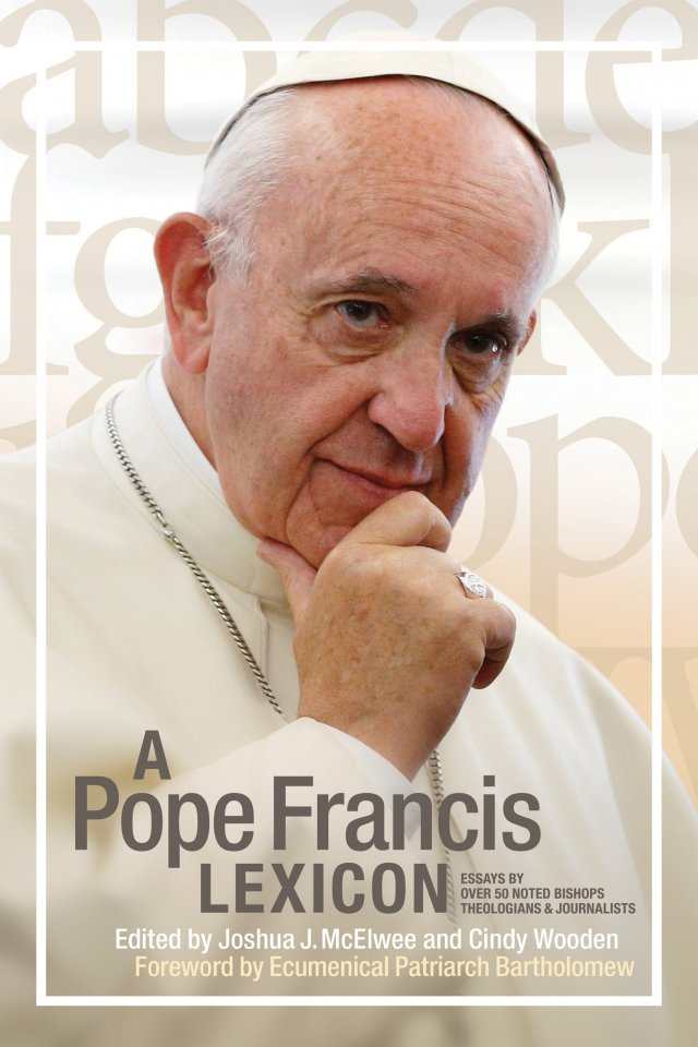 Pope Francis Lexicon: Essays by over 50 noted Bishops, Theologians and Journalists paperback