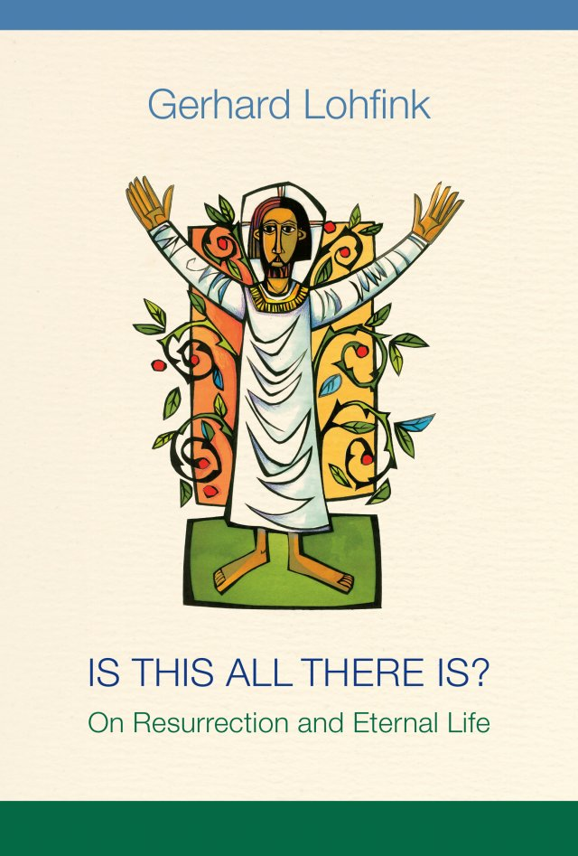 Is This All There Is?: On Resurrection and Eternal Life paperback