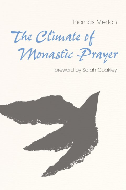 Climate of Monastic Prayer hardcover