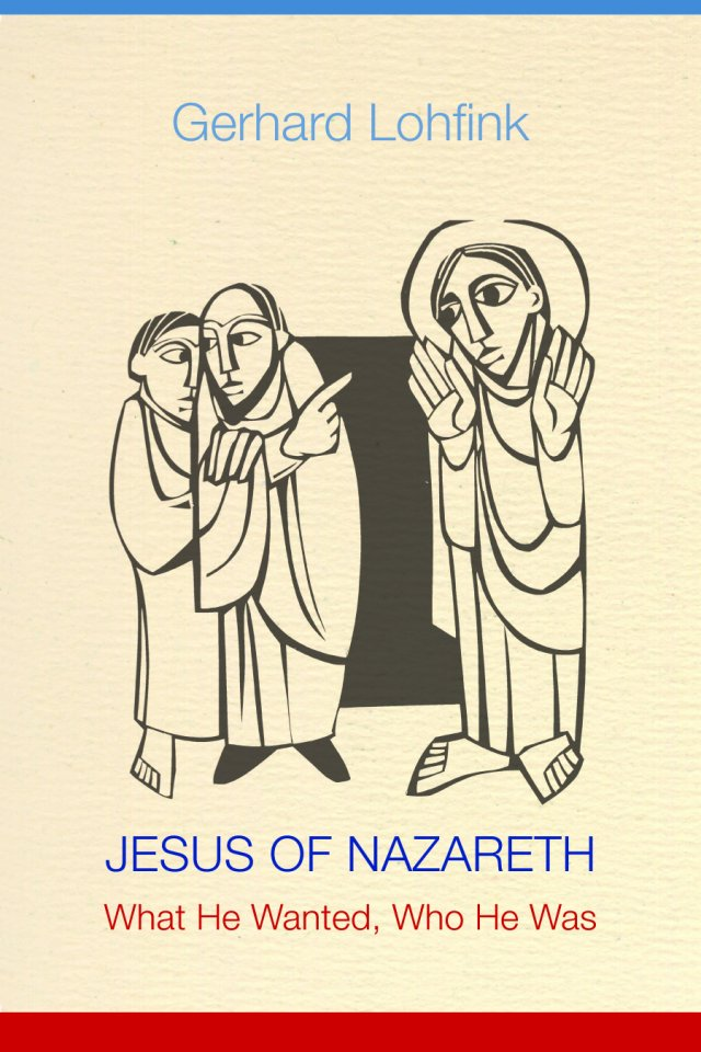 Jesus of Nazareth: What He Wanted, Who He Was paperback