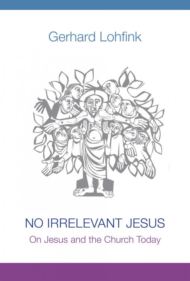 No Irrelevant Jesus On Jesus and the Church Today paperback